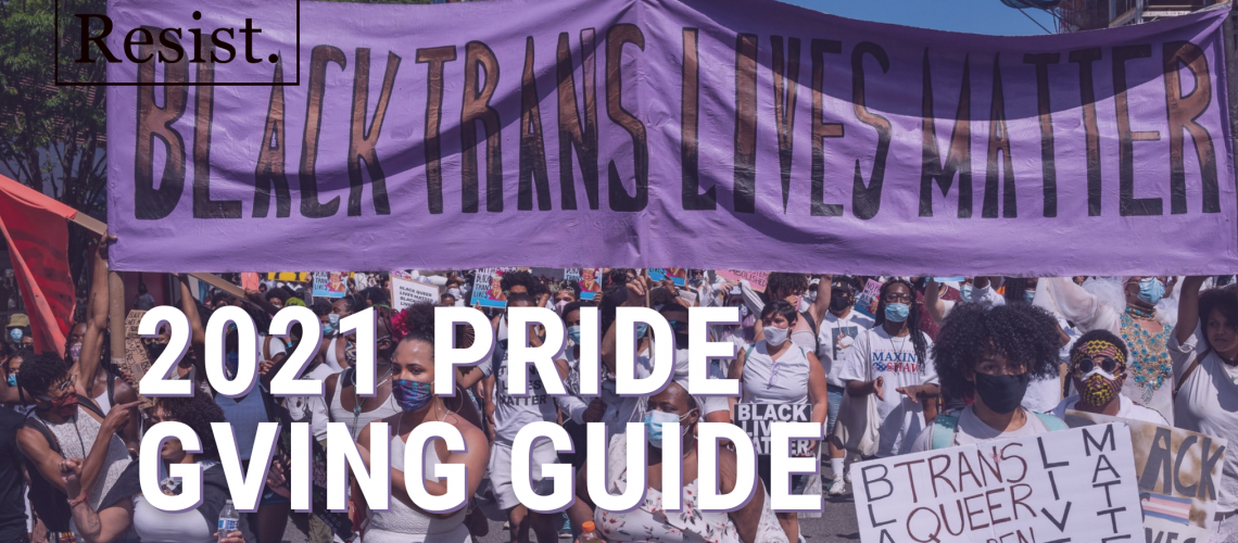 [Image description: Front cover of Resist's 2021 Pride Giving Guide. Protestors gather around the Brooklyn Museum wearing masks, mostly wearing white, holding signs. Two protestors hold a large banner in brown, black, and purple that reads: