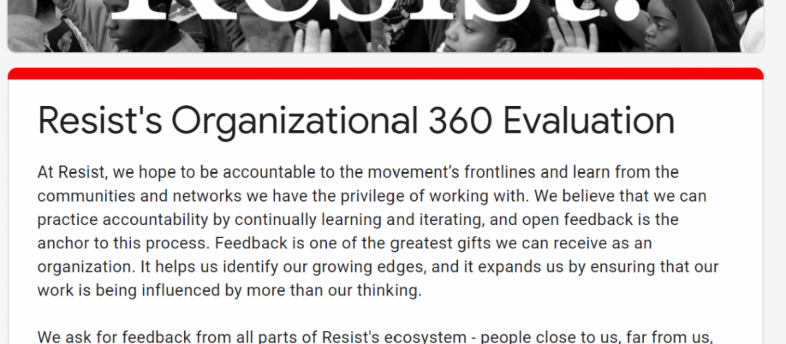 [Image description: A screenshot of Resist's Organizational 360 Evaluation google form. At the top, there is a banner image of people marching with their hands up. There is a sign that reads: